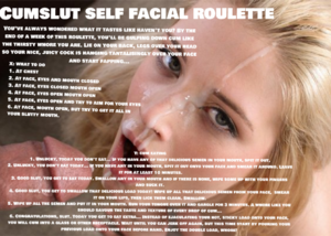 Cumslut self facial roulette